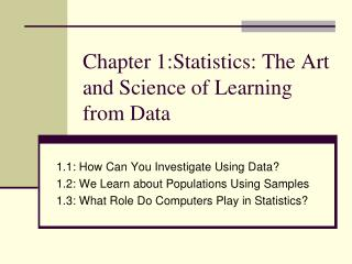 Chapter 1:Statistics: The Art and Science of Learning from Data