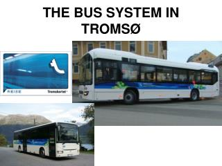 THE BUS SYSTEM IN TROMSØ