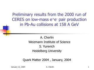 A. Cherlin               Weizmann Institute of Science S. Yurevich Heidelberg University