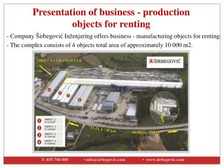 -  Company Širbegović  Inženjering  offers business  -  manufacturing  objects for renting.