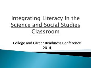 Integrating  Literacy in the Science and Social Studies  Classroom