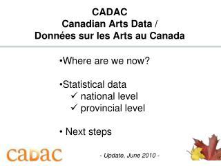 CADAC Canadian Arts Data /  Donn ées sur les Arts au Canada