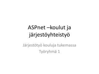 ASPnet  – koulut  ja  järjestöyhteistyö