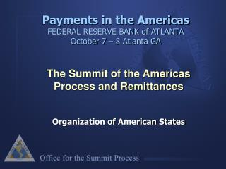 Payments in the Americas FEDERAL RESERVE BANK of ATLANTA October 7 – 8 Atlanta GA