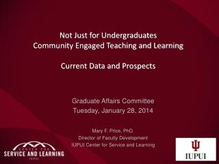 Not Just for Undergraduates Community Engaged Teaching and Learning Current Data and Prospects