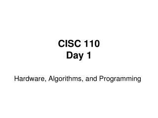CISC 110 Day 1