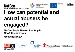 How can potential and actual abusers be engaged?