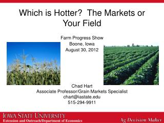 Which is Hotter?  The Markets or Your Field