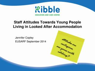 Staff Attitudes Towards Young People Living in Looked After Accommodation