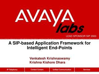 A SIP-based Application Framework for Intelligent End-Points