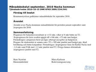 Månadsbokslut september, 2010 Nacka kommun Tjänsteskrivelse 2010-10-15 DNR KFKS 2009/234/041