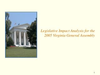 Legislative Impact Analysis for the  2005 Virginia General Assembly