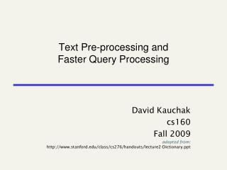 Text Pre-processing and  Faster Query Processing