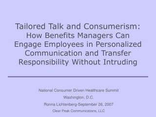 National Consumer Driven Healthcare Summit Washington, D.C. Ronna Lichtenberg-September 26, 2007