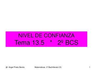 NIVEL DE CONFIANZA Tema 13.5   *   2º BCS