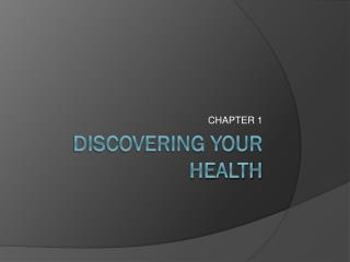 DISCOVERING YOUR HEALTH