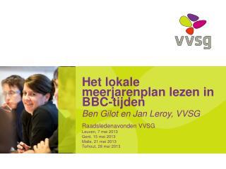 Het lokale meerjarenplan lezen in BBC-tijden Ben Gilot en Jan Leroy, VVSG