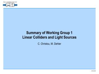 Summary of Working Group 1 Linear Colliders and Light Sources