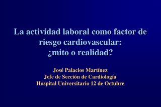 La actividad laboral como factor de riesgo cardiovascular:                    ¿mito o realidad?