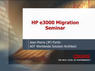 HP e3000 Migration Seminar