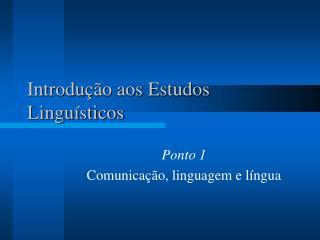 Introdu��o aos Estudos Lingu�sticos