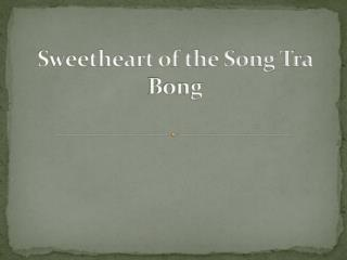 Sweetheart of the Song Tra  Bong