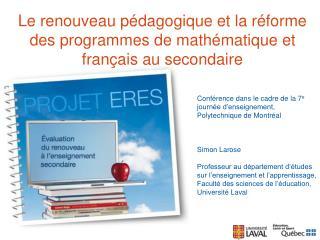 Le renouveau pédagogique et la réforme des programmes de mathématique et français au secondaire