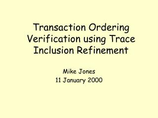 Transaction Ordering Verification using Trace Inclusion Refinement