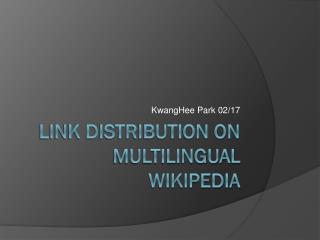Link Distribution on Multilingual Wikipedia