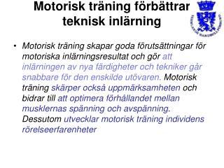 Motorisk träning förbättrar teknisk inlärning