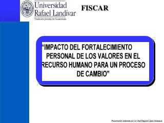 Presentación elaborada por Lic. Axel Edgardo López Velásquez