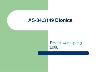 AS-84.3149 Bionics