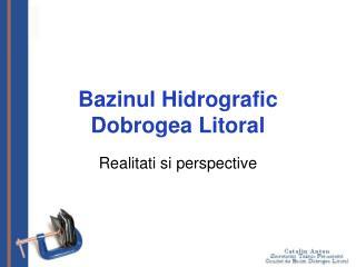 Bazinul Hidrografic  Dobrogea Litoral