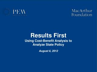 Results First Using Cost-Benefit Analysis to Analyze State Policy