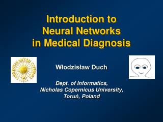 Introduction to  Neural Networks  in Medical Diagnosis