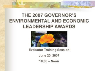 THE 2007 GOVERNOR'S ENVIRONMENTAL AND ECONOMIC LEADERSHIP AWARDS