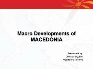Macro Developments of MACEDONIA