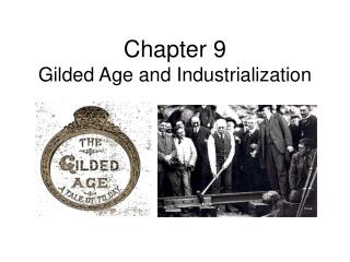 Chapter 9 Gilded Age and Industrialization