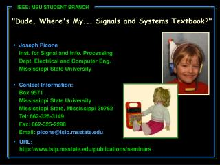 """""""Dude, Where's My... Signals and Systems Textbook?"""""""