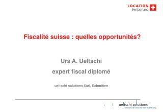 Fiscalité suisse : quelles opportunités?