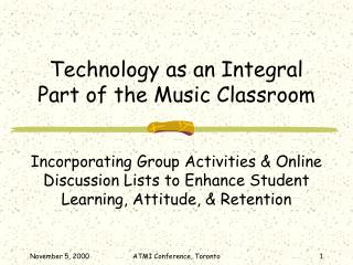Technology as an Integral Part of the Music Classroom