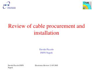 Review of cable procurement and installation