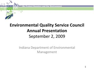 Environmental Quality Service Council Annual Presentation September 2, 2009