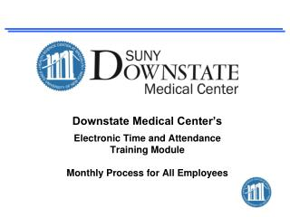 Downstate Medical Center's Electronic Time and Attendance Training Module