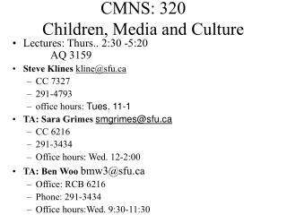 CMNS: 320  Children, Media and Culture