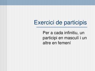 Exercici de participis