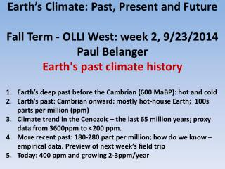 Earth's deep past before the Cambrian (600  MaBP ): hot and cold