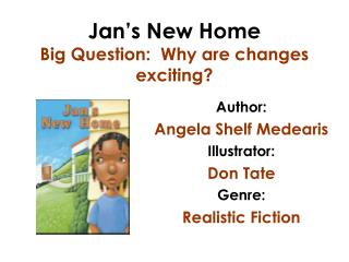 Jan�s New Home Big Question:  Why are changes exciting?