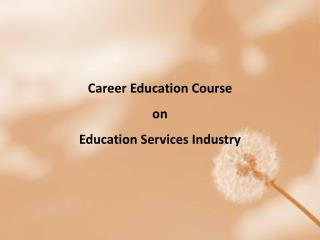 Career Education Course  on Education Services Industry
