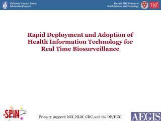 Rapid Deployment and Adoption of  Health Information Technology for Real Time Biosurveillance